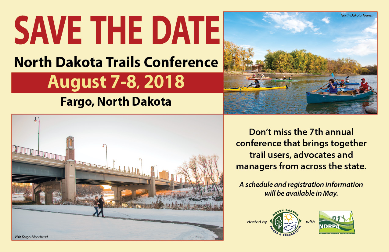 North Dakota Trails Conference Save the Date August 7 and 8 2018.